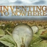 Inventing to Nowhere